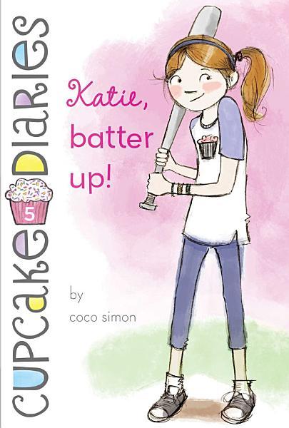 Download Katie  Batter Up  Book