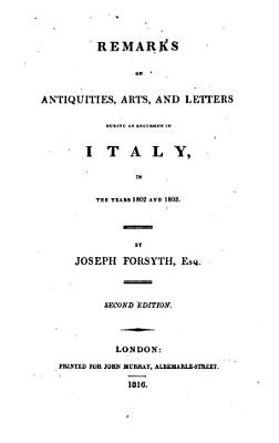 Remarks on Antiquities  Arts  and Letters During an Excursion in Italy  in the Years 1802 and 1803 PDF