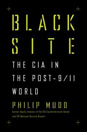 Black Site  The CIA In The Post 9 11 World