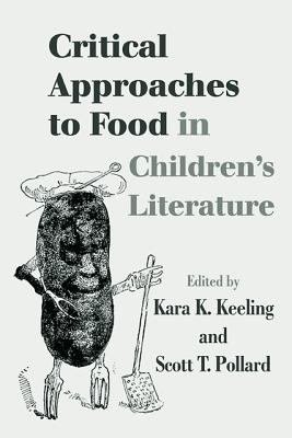 Critical Approaches to Food in Children s Literature PDF