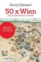 50 x Wien  wo es Geschichte schrieb PDF