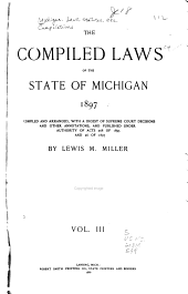 The Compiled Laws of the State of Michigan, 1897: Volume 3