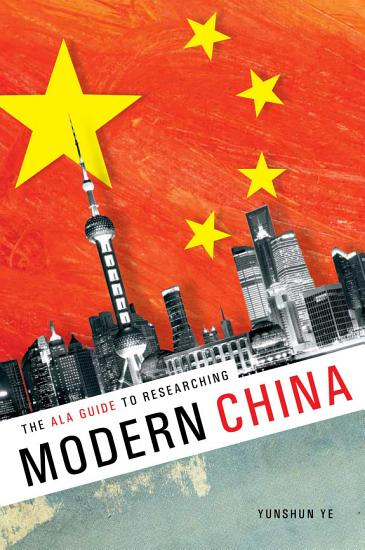 The ALA Guide to Researching Modern China PDF