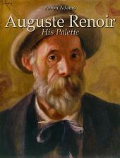 Auguste Renoir: His Palette