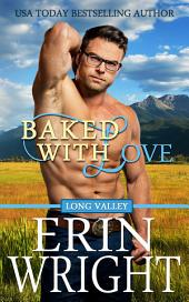 Baked with Love: A Western Romance Novel (Cowboy Baker Small Town Enemies to Lovers Romance)