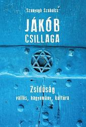 Jákób csillaga: Zsidóság: vallás, hagyomány, kultúra