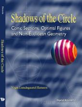 Shadows of the Circle: Conic Sections, Optimal Figures and Non-Euclidean Geometry
