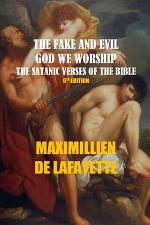 THE FAKE AND EVIL GOD WE WORSHIP. THE SATANIC VERSES OF THE BIBLE