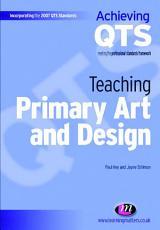 Teaching Primary Art and Design PDF