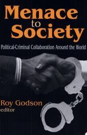 Menace to Society: Political-criminal Colllaboration Around the World