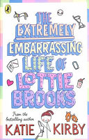 Download The Extremely Embarrassing Life of Lottie Brooks Book