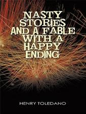 Nasty Stories and A Fable with a Happy Ending