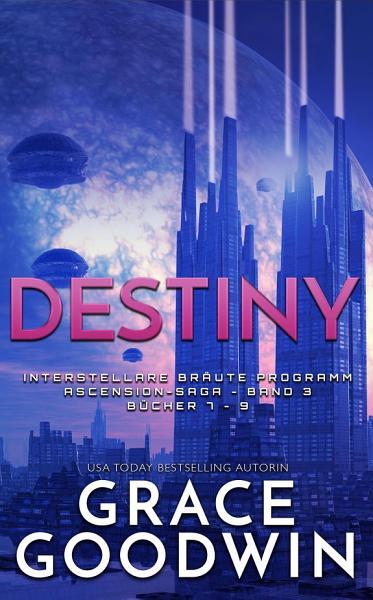Destiny  Ascension Saga  B  cher 7 9  Band 3  PDF