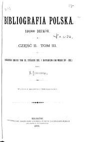 Bibliografia polska: Wyd. Tow. Naukowego Krakowskiego, Tom 11