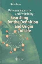 Between Necessity and Probability  Searching for the Definition and Origin of Life PDF