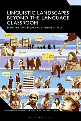 Linguistic Landscapes Beyond the Language Classroom