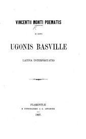 Vincentii Montis poematis in obitu Ugonis Basville latina interpretatio [by Giuseppe Manni].