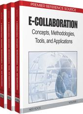E-Collaboration: Concepts, Methodologies, Tools, and Applications: Concepts, Methodologies, Tools, and Applications