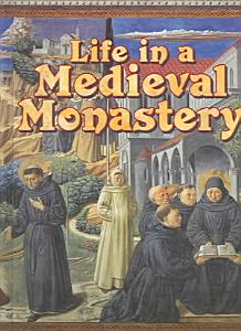 Life in a Medieval Monastery PDF