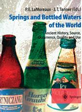 Springs and Bottled Waters of the World: Ancient History, Source, Occurrence, Quality and Use