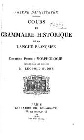 Cours de grammaire historique de la langue française: Volume2