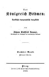 Das Königreich Böhmen: Bd. Pilsner Kreis. 1838
