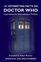 101 Interesting Facts on Doctor Who: Learn About the Science-Fiction TV Show