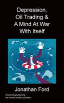 Depression  Oil Trading   A Mind At War With Itself