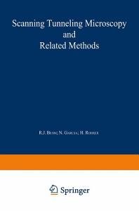Scanning Tunneling Microscopy and Related Methods PDF