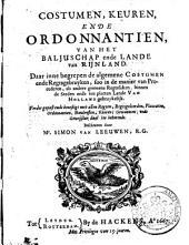Costumen, keuren ende ordonnantien, van het baljuschap ende lande van Rijnland ...
