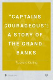 """Captains Courageous"": A Story of the Grand Banks"