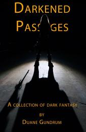 Darkened Passages: A Collection of Dark Fantasy