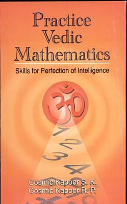 Practice Vedic Mathmatics Skills for Perfection of Intelligence