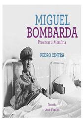 Miguel Bombarda: Preservar a Memória