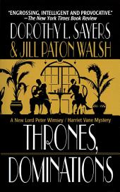 Thrones, Dominations: A Lord Peter Wimsey / Harriet Vane Mystery