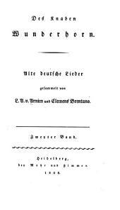 Des Knaben Wunderhorn: Alte deutsche Lieder, gesammelt, Band 2