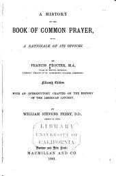 A History of the Book of Common Prayer: With a Rationale of Its Offices