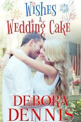 Wishes Wedding Cake Contemporary Romance Holiday Novella  Book PDF