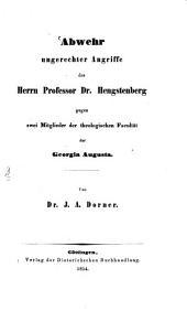 Abwehr ungerechter Angriffe des Herrn Professor Dr. Hengstenberg gegen zwei Mitglieder der theologischen Facultät der Georgia Augusta