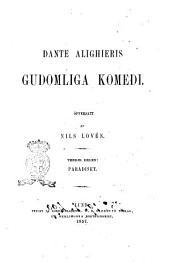 Gudomliga Komedi Dante Alighieris: Paradiset, Volym 3