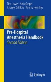 Pre-Hospital Anesthesia Handbook: Edition 2