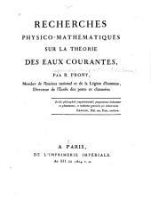 Recherches physico-mathématiques sur la théorie des eaux courantes