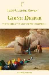 Going deeper: Tutto nella tua vita sta per cambiare
