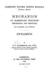 Mechanics: An Elementary Text-book, Theoretical and Practical, for Colleges and Schools. Dynamics