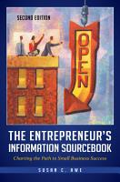 The Entrepreneur s Information Sourcebook  Charting the Path to Small Business Success  2nd Edition PDF