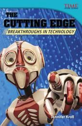 The Cutting Edge: Breakthroughs in Technology