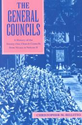 The General Councils: A History of the Twenty-one General Councils from Nicaea to Vatican II
