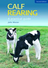 Calf Rearing: A Practical Guide, Edition 2
