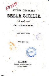 Storia generale della Sicilia del professore cav. a. F. Ferrara: Tom. 7 Sicilia antica e moderna, Volume 7