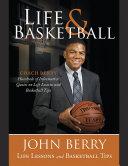 Life and Basketball: Life Lessons and Basketball Tips